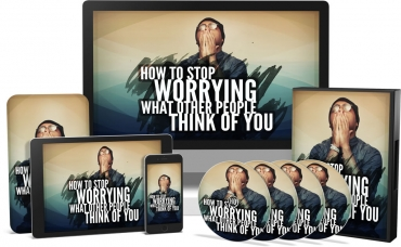 How To Stop Worrying What Other People Think Of You Video Upgrade