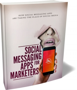 Social Messaging Apps For Marketers ebook with Master Resale Rights
