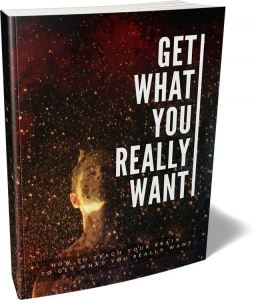 Get What You Really Want ebook with Master Resale Rights