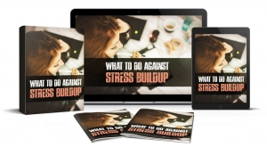 What To Do Against Stress Buildup ebook with Master Resale Rights
