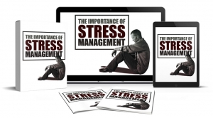 The Importance Of Stress Management ebook with Master Resale Rights