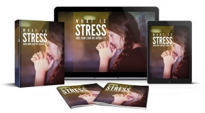 What Is Stress And How We Can Avoid It ebook with Master Resale Rights