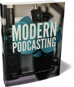 Modern Podcasting ebook with Master Resale Rights