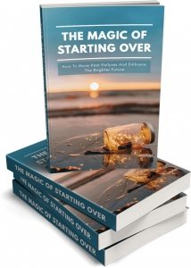 The Magic Of Starting Over ebook with Master Resale Rights
