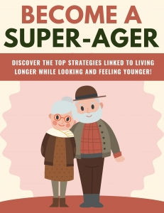 Become A Super-Ager ebook with Private Label Rights