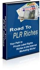 Road to PLR Riches eBook with Private Label Rights