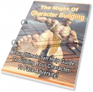 The Might of Character Building eBook with Private Label Rights