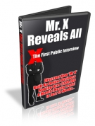 Mr. X Reveals All - First Ever Interview eBook with Private Label Rights