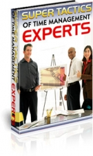 Super Tactics of Time Management Experts eBook with Private Label Rights