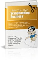 Start Your Own Scrapbooking Business eBook with Private Label Rights