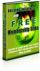 Building Influence With Free Membership Sites eBook with Private Label Rights