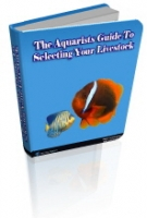 The Aquarists Guide To Selecting Your Livestock eBook with private label rights