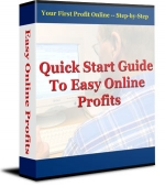 Quick Start Guide To Easy Online Profits eBook with Resell Rights