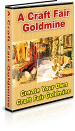 A Craft Fair Goldmine eBook with Private Label Rights