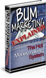 Bum Marketing Explained eBook with Resell Rights