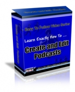 Learn Exactly How To Create And Edit Podcasts Video with Resell Rights