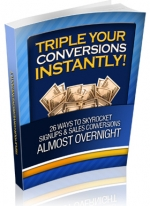 Triple Your Conversions Instantly! eBook with Private Label Rights