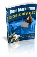 Bum Marketing Secrets Revealed eBook with Private Label Rights