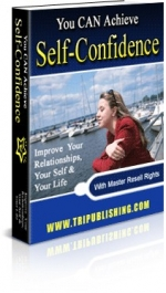 You CAN Achieve Self-Confidence eBook with Master Resale Rights