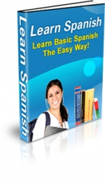Learn Spanish - Learn Basic Spanish The Easy Way! eBook with Master Resale Rights