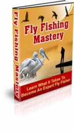 Fly Fishing Mastery eBook with Master Resale Rights