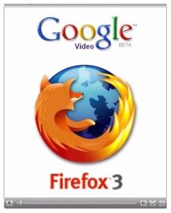 Google & FireFox Videos