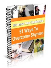 51 Ways to Overcome Shyness and Low Self-Esteem eBook with Resale Rights