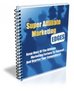 Super Affiliate Marketing Edges eBook with Private Label Rights