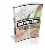 Internet Entrepreneurship Survival Guide eBook with Private Label Rights