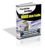 Free and Low Cost Ways to HUGE Web Traffic eBook with Private Label Rights