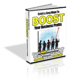 Quick & Easy Ways To BOOST Your Business Profits eBook with Private Label Rights
