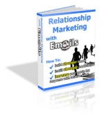 Relationship Marketing with Emails eBook with Private Label Rights