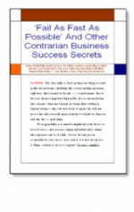 Fail As Fast As Possible And Other Contrarian Business Success Secrets eBook with Private Label Rights