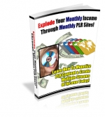 Explode Your Monthly Income Through Monthly PLR Sites! eBook with Private Label Rights