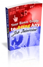 Your Basic Guide to Acing Any Job Interview eBook with Master Resell Rights