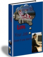 How To Love Your Job eBook with Private Label Rights