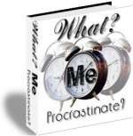What? Me Procrastinate? eBook with Private Label Rights