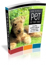 How To Pick A Pet For Your Child eBook with Master Resell Rights
