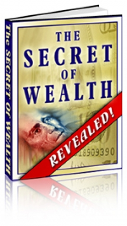 The Secret Of Wealth Revealed!