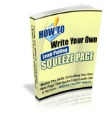 How To Write Your Own Lead-Pulling Squeeze Page eBook with Private Label Rights