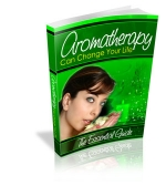 Aromatherapy Can Change Your Life eBook with Master Resale Rights