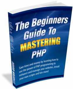 The Beginners Guide To Mastering PHP