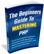 The Beginners Guide To Mastering PHP eBook with Master Resale Rights