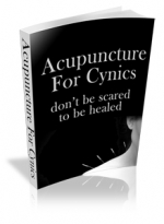 Acupuncture For Cynics eBook with Master Resale Rights