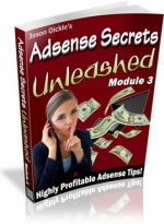 Adsense Secrets Unleashed : Module 1 - 3 eBook with Master Resale Rights