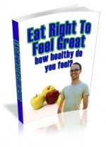 Eat Right To Feel Great eBook with Master Resell Rights