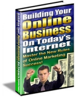 Building Your Online Business On Today\'s Internet eBook with Master Resale Rights