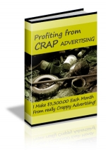 Profiting From Crap Advertising eBook with Master Resale Rights