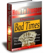 How To Prosper During Bad Times eBook with Private Label Rights
