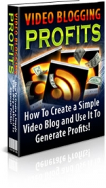 Video Blogging Profits eBook with Private Label Rights